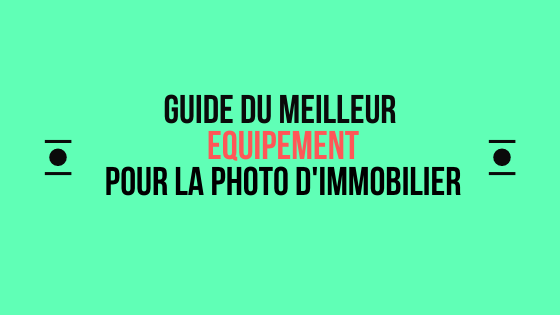 Guide equipement photo d'immobilier